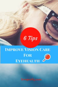 Improve eyehealth with these vision care tips