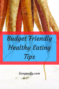 budget friendly healthy eating tips. Being healhy doesn't need to be expensive let us show you how to save on healthy food