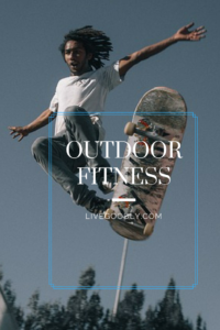 Clever ways to enjoy outdoor fitness