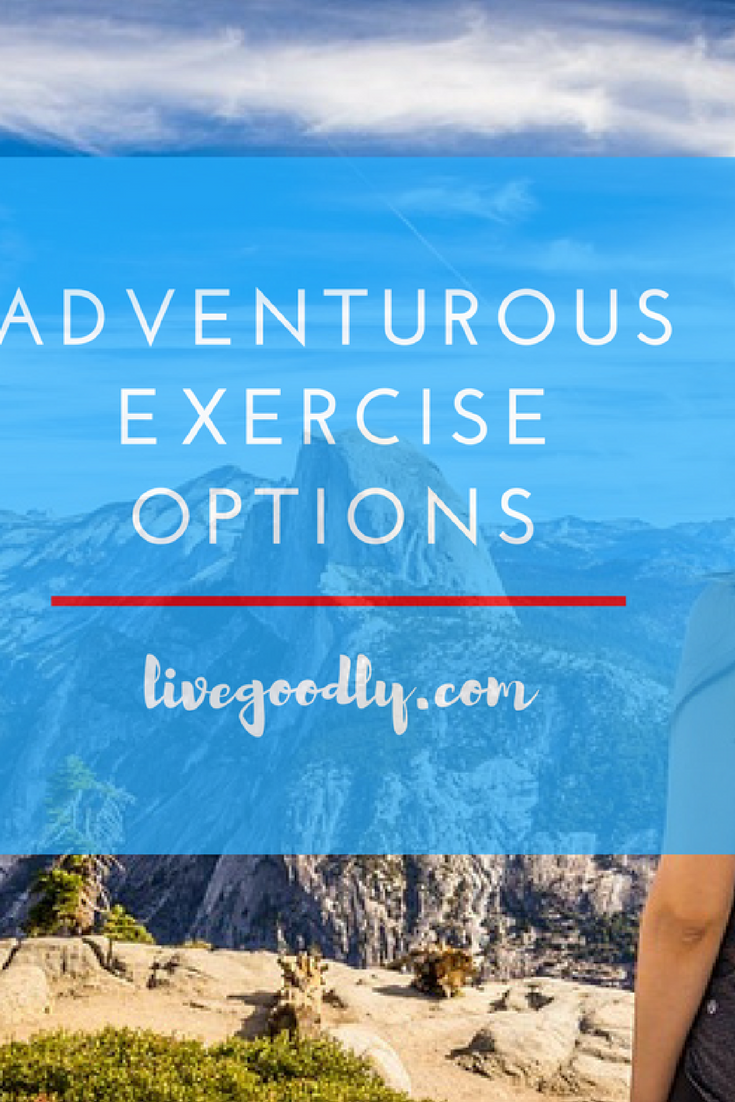 Make Fitness Fun Again! Adventurous Exercise Options