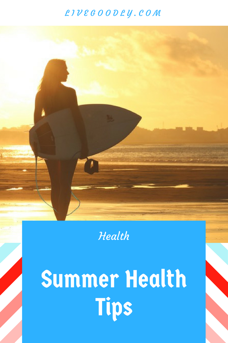 Summer's Coming, So Get On Top Of Your Health with these tips
