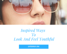 Inspired Ways To Look And Feel Youthful