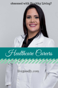 Do you love Healthy Living? Check out these health care careers