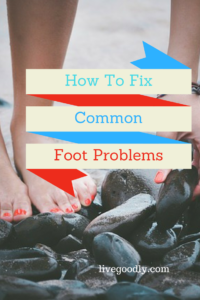 Common foot problems and how to fix them