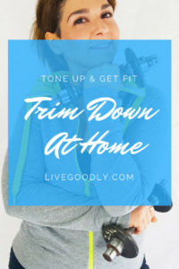 tone up and trim down without the gym. How to get fit at home