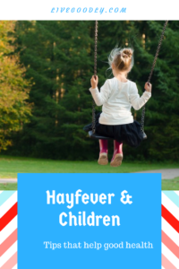 Hayfever and your child: useful tips for good health