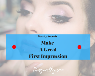 Beauty Secrets For Making The Perfect First Impression